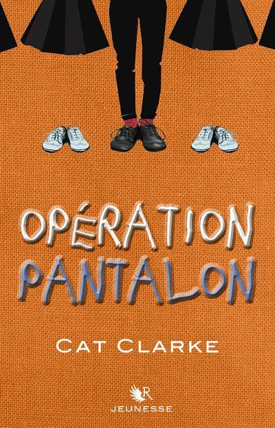 couverture de Opération Pantalon, Cat Clarke