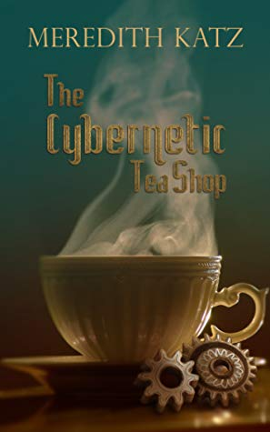 The Cybernetic Tea Shop de Meredith katz