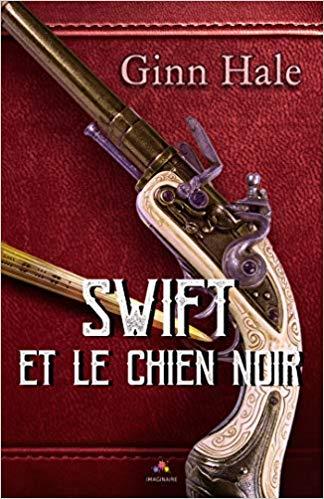 couverture de Swift et le Chien Noir de Ginn Hale