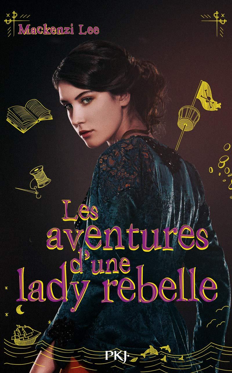 couverture de Les Aventures d'une Lady Rebelle de Mackenzi Lee