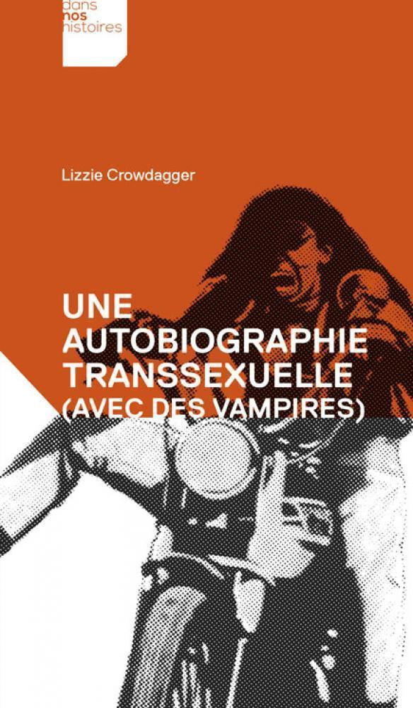 couverture de Une Autobiographie Transsexuelle (avec des Vampires) de Lizzie Crowdagger