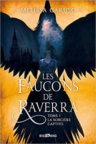 couverture du tome 1 de Les Faucons de Raverra de de Melissa Caruso