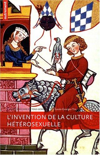 couverture de L'invention de la Culture Hétérosexuelle de Louis-Georges Tin