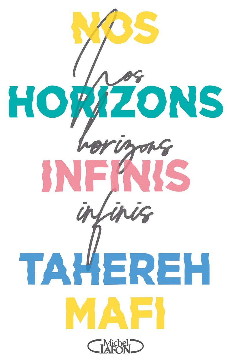 couverture de Nos Horizons Infinis de Tahereh Mafi